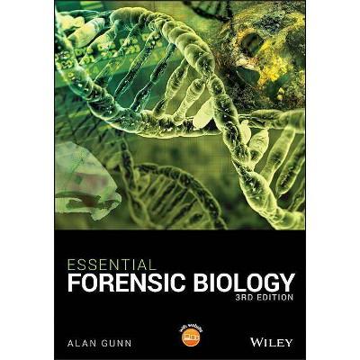 Essential Forensic Biology - 3rd Edition by  Alan Gunn (Paperback)