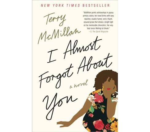 I Almost Forgot About You (Reprint) (Paperback) (Terry McMillan) - image 1 of 1