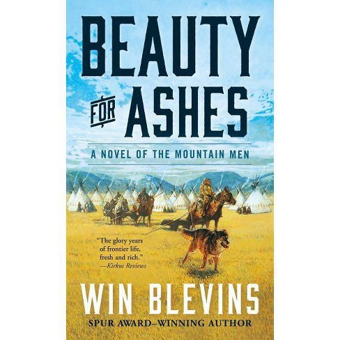 Beauty for Ashes - (Rendezvous) by  Win Blevins (Paperback) - image 1 of 1