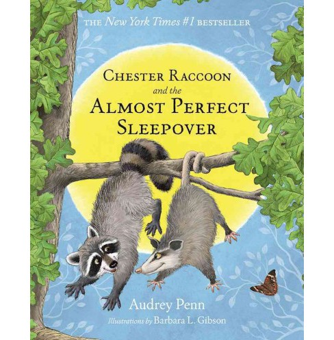 Chester Raccoon and the Almost Perfect Sleepover -  by Audrey Penn (Hardcover) - image 1 of 1