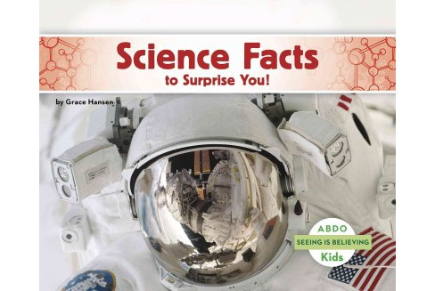 Science Facts to Surprise You! (Reprint) (Paperback) (Grace Hansen) - image 1 of 1