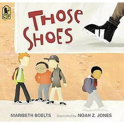 Those Shoes (Reprint)(Paperback)by Maribeth Boelts