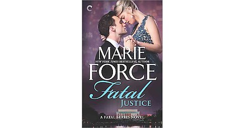 Fatal Justice (Reprint) (Paperback) (Marie Force) - image 1 of 1