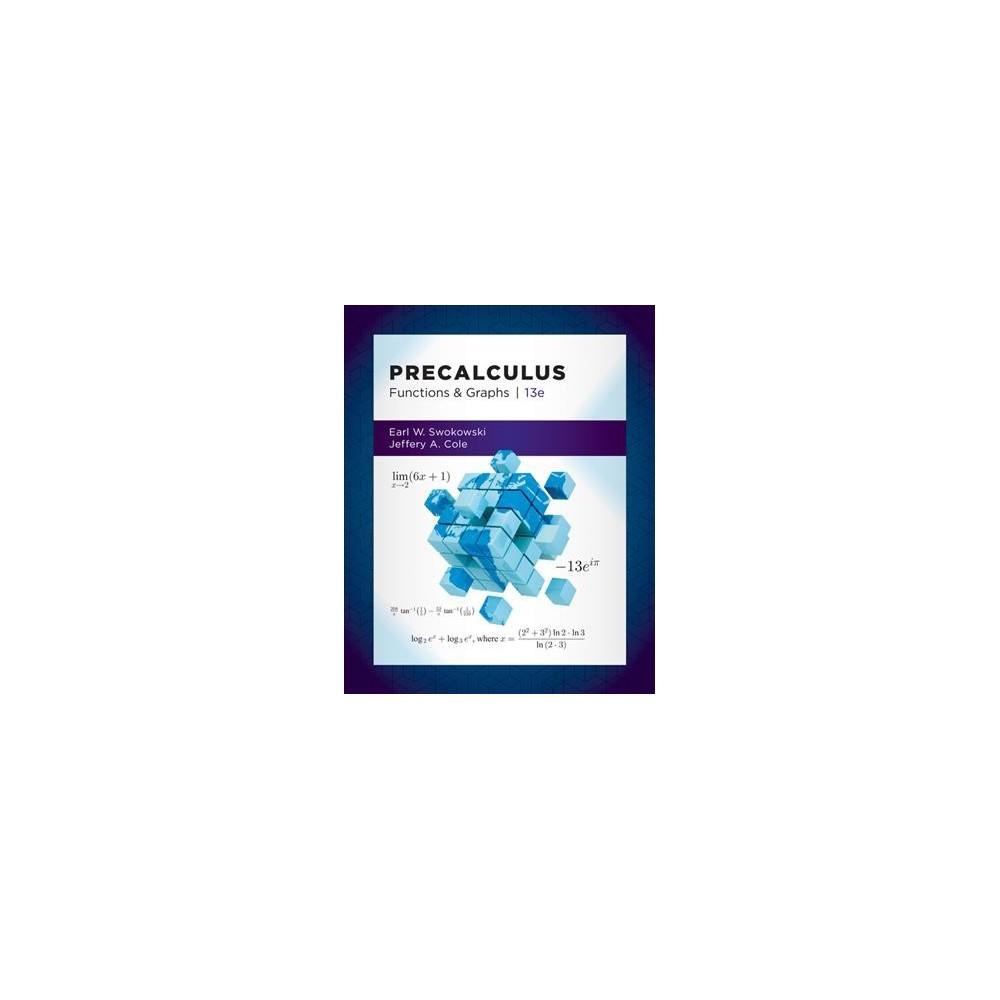 Precalculus : Functions and Graphs - by Earl Swokowski & Jeffery Cole (Hardcover)