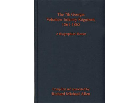 7th Georgia Volunteer Infantry Regiment, 1861-1865 : A Biographical Roster -  (Hardcover) - image 1 of 1