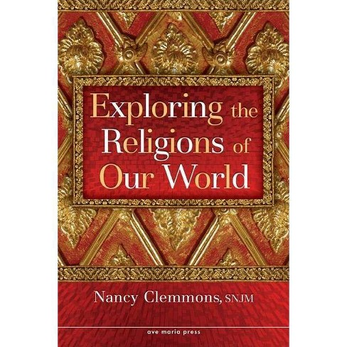 Exploring the Religions of Our World - by  Nancy Clemmons (Paperback) - image 1 of 1