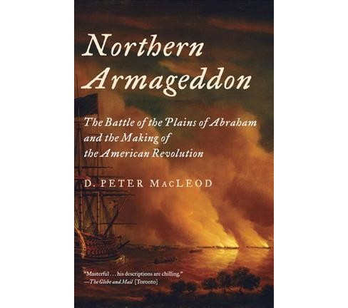 Northern Armageddon : The Battle of the Plains of Abraham and the Making of the American Revolution - image 1 of 1