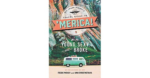 Off Track Planet's Travel Guide to 'Merica! for the Young, Sexy, and Broke (Paperback) - image 1 of 1