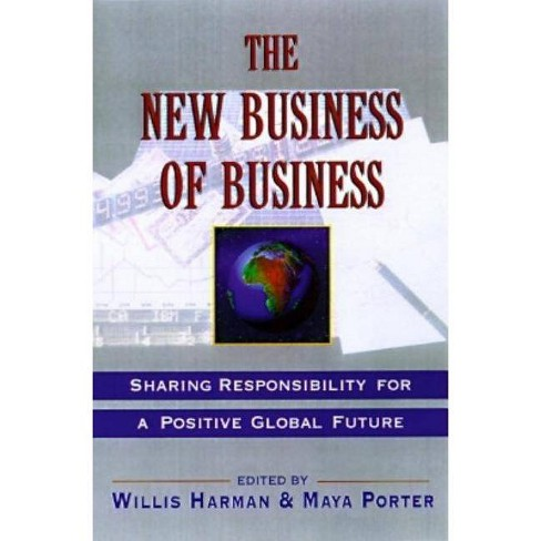 New Business of Business - by  Willis Harman & Maya Porter (Paperback) - image 1 of 1