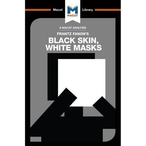 An Analysis of Frantz Fanon's Black Skin, White Masks - (Macat Library) by  Rachele Dini (Paperback) - image 1 of 1