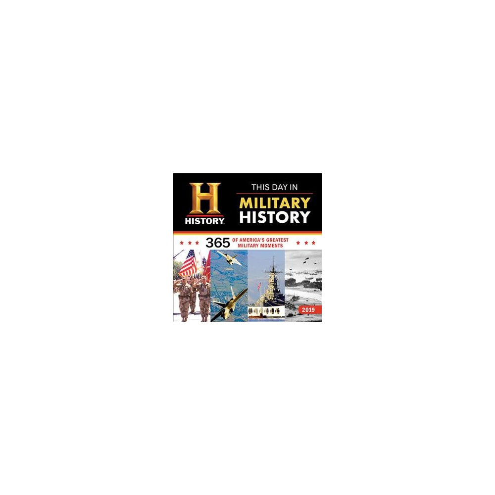 This Day in Military History 2019 Calendar : 365 Days of America's Greatest Military Moments