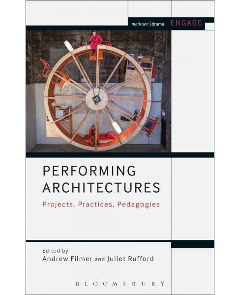 Performing Architectures : Projects, Practices, Pedagogies -  (Hardcover) - image 1 of 1