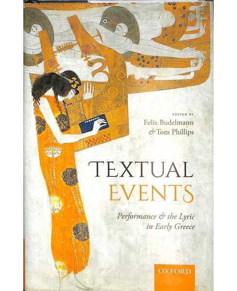 Textual Events : Performance and the Lyric in Early Greece -  (Hardcover) - image 1 of 1
