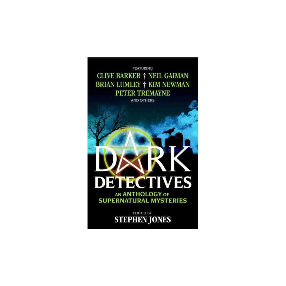 Dark Detectives : An Anthology of Supernatural Mysteries (Paperback)