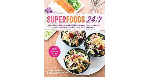 Superfoods 24/7 : More Than 100 Easy and Inspired Recipes to Enjoy the World's Most Nutritious Foods at - image 1 of 1