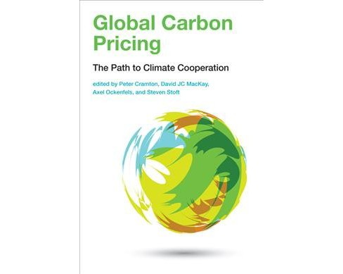 Global Carbon Pricing : The Path to Climate Cooperation -  (Hardcover) - image 1 of 1