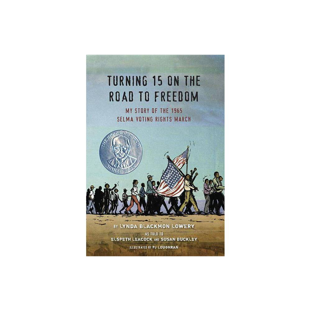 Turning 15 On The Road To Freedom By Lynda Blackmon Lowery Hardcover