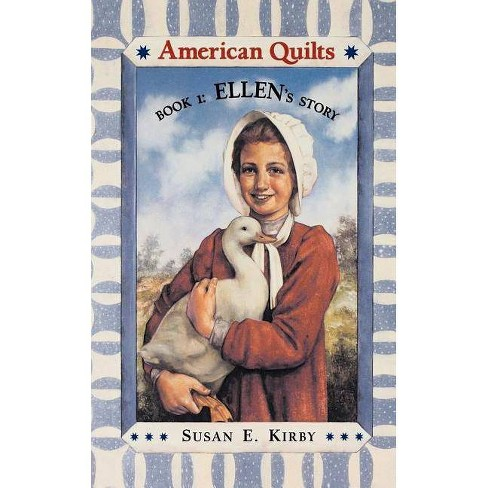 Ellen's Story - (American Quilts (Paperback)) by  Susan Kirby (Paperback) - image 1 of 1