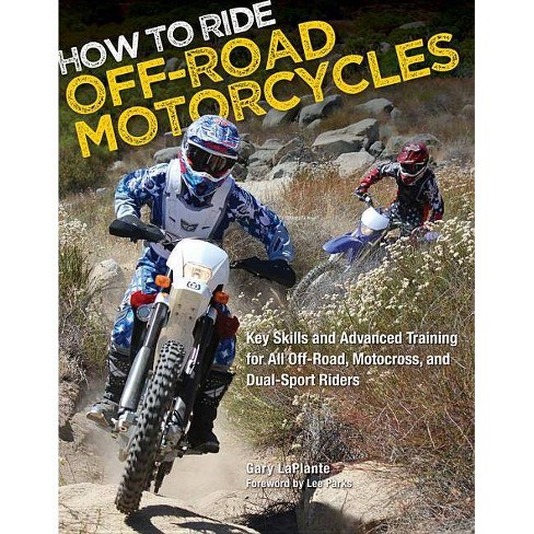 How to Ride Off-Road Motorcycles - by  Gary Laplante (Paperback) - image 1 of 1