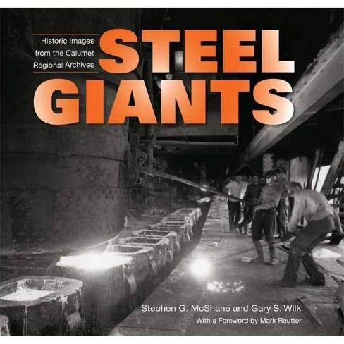 Steel Giants - by  Stephen G McShane & Gary Wilk (Hardcover) - image 1 of 1