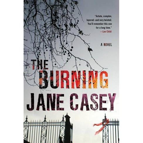 The Burning - (Maeve Kerrigan Novels) by  Jane Casey (Paperback) - image 1 of 1