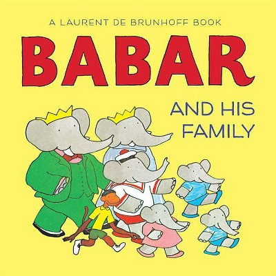 Babar and His Family - (Babar (Harry N. Abrams))by Laurent de Brunhoff (Board_book)