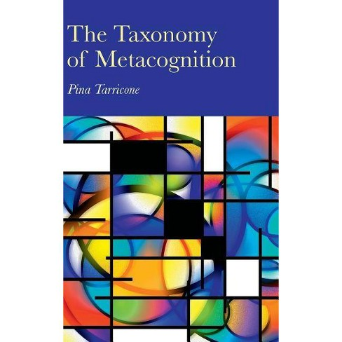 The Taxonomy of Metacognition - by  Pina Tarricone (Hardcover) - image 1 of 1