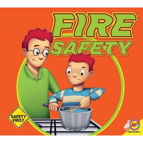 Fire Safety - (Safety First) by  Susan Kesselring (Paperback) - image 1 of 1