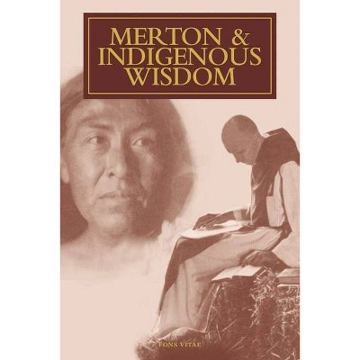 Merton & Indigenous Wisdom - (Fons Vitae Thomas Merton) by  Peter Savastano (Paperback)