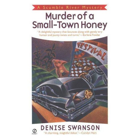 Murder of a Small-Town Honey - (Scumble River Mysteries (Paperback)) by  Denise Swanson (Paperback) - image 1 of 1