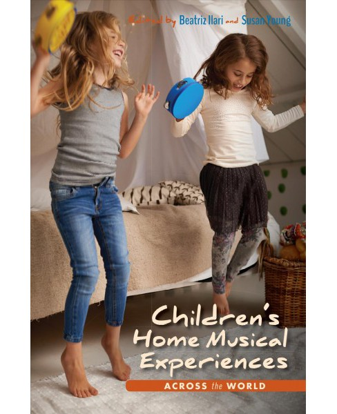 Children's Home Musical Experiences Across the World (Paperback) (Beatriz Ilari) - image 1 of 1