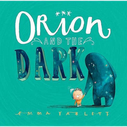 Orion and the Dark - by  Emma Yarlett (Hardcover) - image 1 of 1