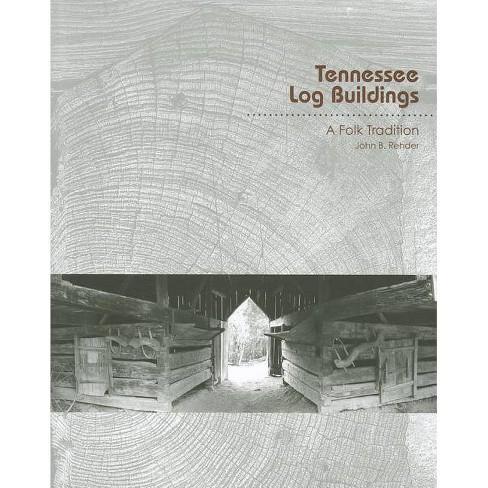 Tennessee Log Buildings - by  John B Rehder (Paperback) - image 1 of 1