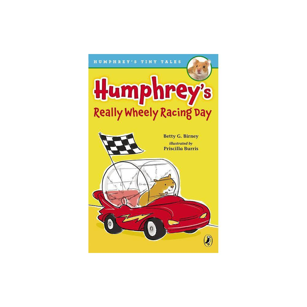 Humphrey S Really Wheely Racing Day Humphrey S Tiny Tales By Betty G Birney Paperback