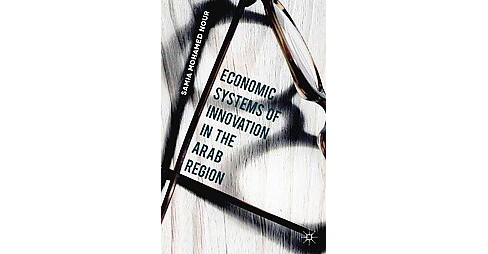 Economic Systems of Innovation in the Arab Region (Hardcover) (Samia Mohamed Nour) - image 1 of 1