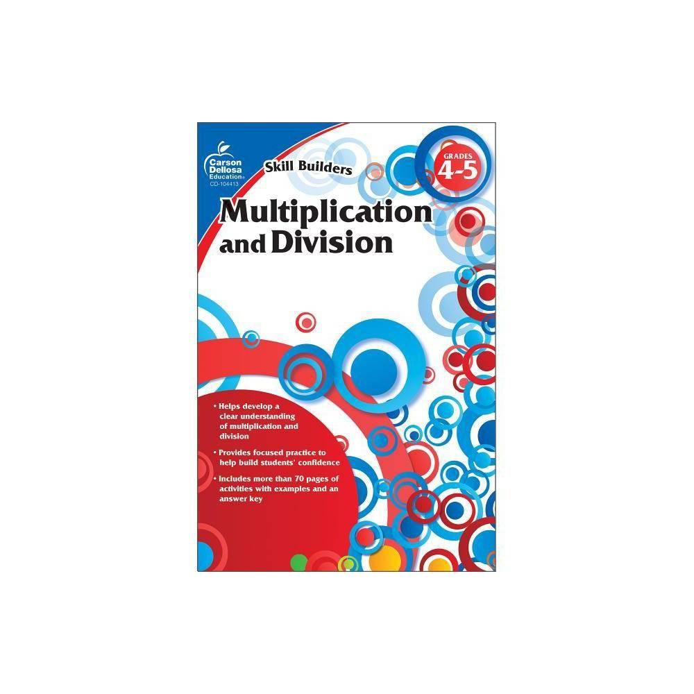 Multiplication And Division Grades 4 5 Skill Builders Carson Dellosa Paperback