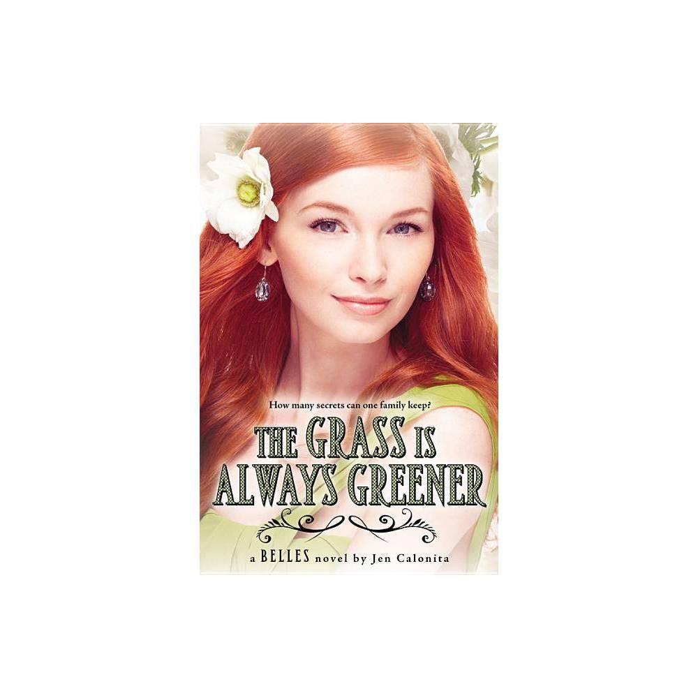 The Grass Is Always Greener Belles By Jen Calonita Paperback