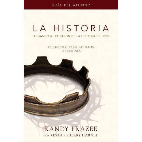 La Historia Curr�culo, Gu�a del Alumno - by  Randy Frazee (Paperback) - image 1 of 1