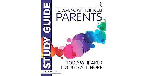 Study Guide to Dealing With Difficult Parents (Paperback) (Todd Whitaker) - image 1 of 1