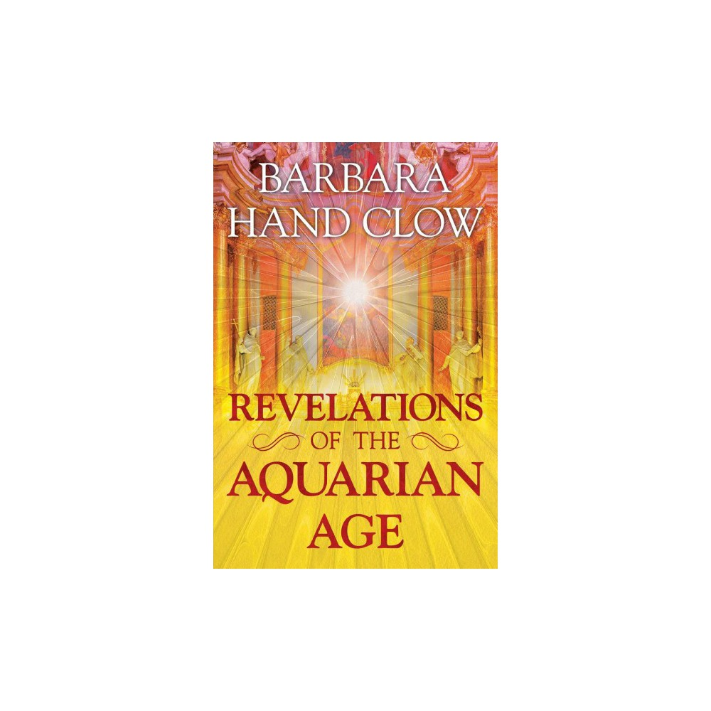 Revelations of the Aquarian Age - by Barbara Hand Clow (Paperback)