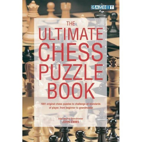 The Ultimate Chess Puzzle Book - by  John Emms (Paperback) - image 1 of 1