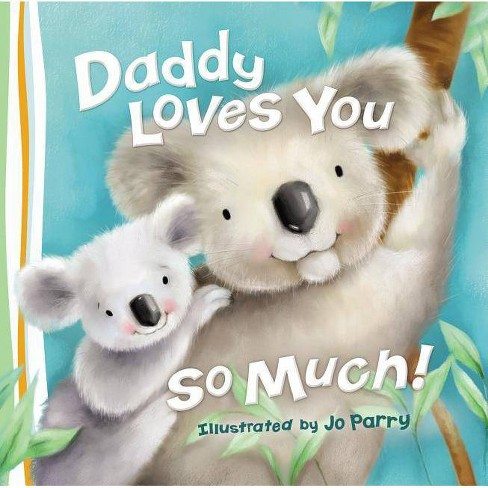 Daddy Loves You So Much - by  Thomas Nelson (Board_book) - image 1 of 1