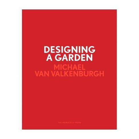 Designing a Garden - by  Michael Van Valkenburgh (Hardcover) - image 1 of 1