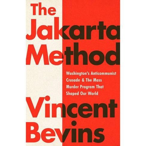 The Jakarta Method - by  Vincent Bevins (Hardcover) - image 1 of 1