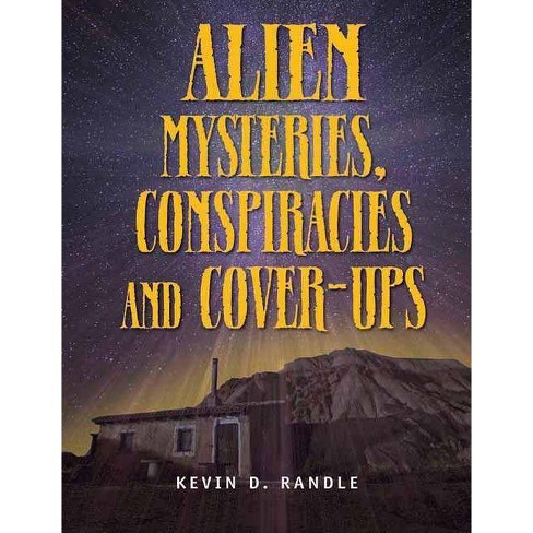 Alien Mysteries, Conspiracies and Cover-Ups - by  Kevin D Randle (Paperback) - image 1 of 1