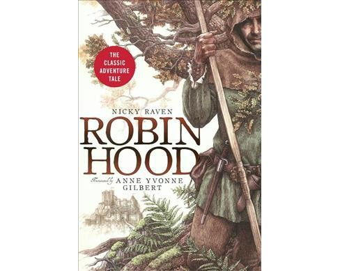 Robin Hood : The Classic Adventure Tale -  by Raven Nicky (Hardcover) - image 1 of 1