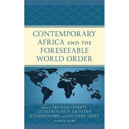 Contemporary Africa and the Foreseeable World Order - (Hardcover) - image 1 of 1