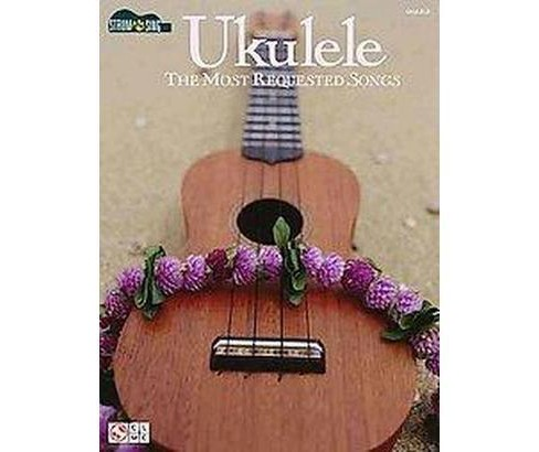 Ukulele : The Most Requested Songs (Paperback) - image 1 of 1
