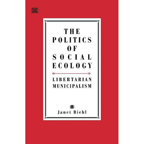 Politics Of Social Ecology - by  Janet Biehl (Paperback) - image 1 of 1
