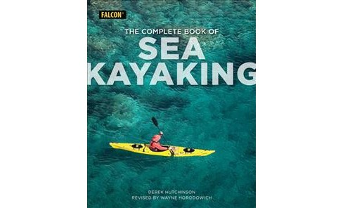 Complete Book of Sea Kayaking -  by Derek C. Hutchinson (Paperback) - image 1 of 1